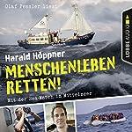 Menschenleben retten! Mit der Sea-Watch im Mittelmeer | Harald Höppner,Veronica Frenzel
