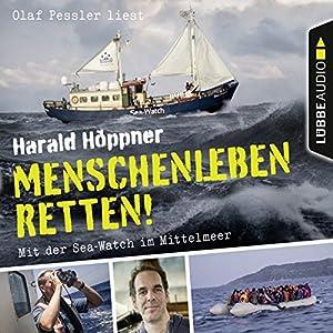 Menschenleben retten! Mit der Sea-Watch im Mittelmeer Hörbuch