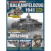 Der Balkanfeldzug 1941: Clausewitz Spezial 21