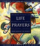 Life Prayers, Elizabeth Roberts and Elias Amidon, 006251377X
