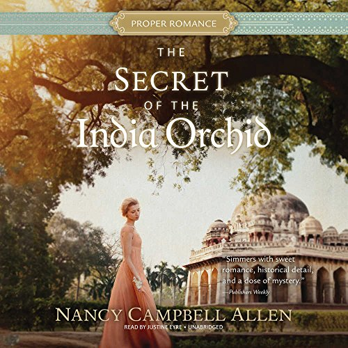 The Secret of the India Orchid: Library Edition (Proper Romance)