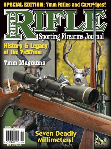 Rifle Magazine - Fall 2012 - Special Edition - 7mm Rifles and - Magnum Remington 7mm