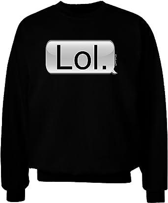 TOOLOUD LOL Text Bubble Adult Dark Sweatshirt
