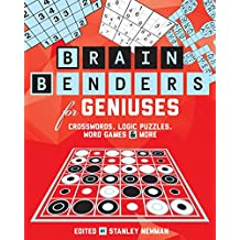 Brain Benders for Geniuses: Crosswords, Logic Puzzles, Word Games & More