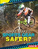 What Makes Sports Gear Safer? (Engineering Keeps Us Safe)