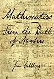 Mathematics: From the Birth of Numbers 1st (first) Edition by Gullberg, Jan published by W. W. Norton & Company (1997)