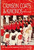 img - for Crimson Coats & Kimonos: The Story of the Japanese Choral Arts Society book / textbook / text book