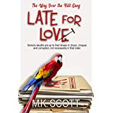 Late for Love (The Way Over The Hill Gang Book 5)