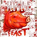 Feast Audiobook by Thomas S. Flowers Narrated by Rick Gregory
