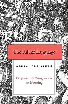 Descargar The Fall Of Language: Benjamin And Wittgenstein On Meaning Epub Gratis