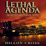 Lethal Agenda: Detective Jake Turner, NYPD | Dillon Cross