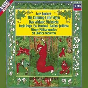 Leos Janácek: The Cunning Little Vixen - Lucia Popp / Eva Randová / Dalibor Jedlicka / Vienna Philharmonic / Vienna State Opera Chorus / Sir Charles Mackerras