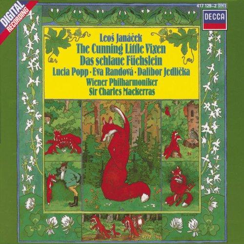 Leos Janácek: The Cunning Little Vixen - Lucia Popp / Eva Randová / Dalibor Jedlicka / Vienna Philharmonic / Vienna State Opera Chorus / Sir Charles Mackerras by Decca