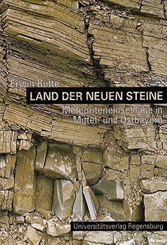Land der neuen Steine: Auf den Spuren einstiger Meteoriteneinschläge in Mittel- und Ostbayern