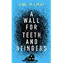 A Wall for Teeth and Stingers: A Novel
