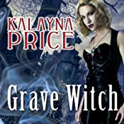 Grave Witch: Alex Craft Series, Book 1 | Kalayna Price