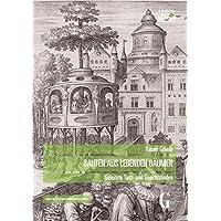Bauten aus lebenden Bäumen: Geleitete Tanz- und Gerichtslinden (Arbeitshefte zur Baugeschichte)