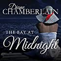 The Bay at Midnight Audiobook by Diane Chamberlain Narrated by Cris Dukehart, Randye Kaye, Julie McKay
