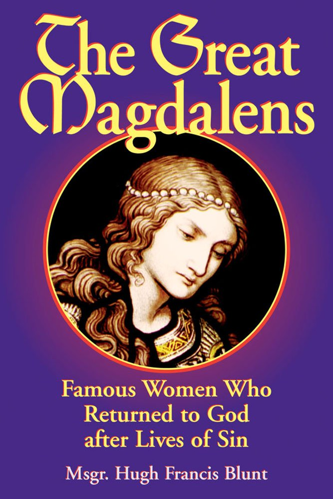 Download The Great Magdalens: Famous Women Who Returned to God after Lives of Sin pdf epub