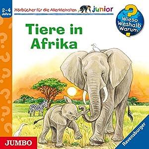Tiere in Afrika (Wieso? Weshalb? Warum? junior) Hörspiel