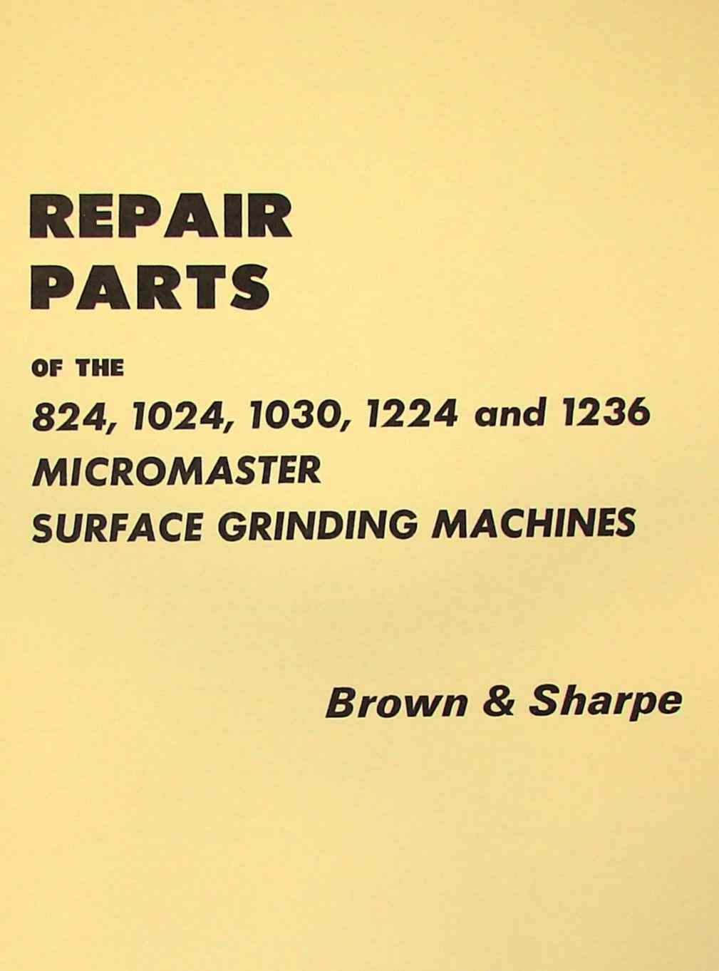 BROWN & SHARPE Micromaster Surface Grinders Parts Manual: Misc.:  Amazon.com: Books