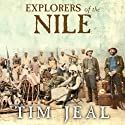 Explorers of the Nile: The Triumph and Tragedy of a Great Victorian Adventure Audiobook by Tim Jeal Narrated by Clive Chafer