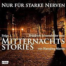 Mitternachtsstories von Hansjörg Martin 1 (Nur für starke Nerven 1) Hörbuch von Hansjörg Martin Gesprochen von: Friedrich Schoenfelder