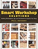 vintage craft workshop - Smart Workshop Solutions: Buiding Workstations, Jigs, and Accessories to Improve your Shop