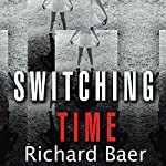 Switching Time: A Doctor's Harrowing Story of Treating a Woman with 17 Personalities | Richard Baer M.D.