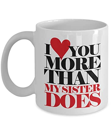 Amazoncom Funny I Love You More Than My Sister Does Graphic Heart