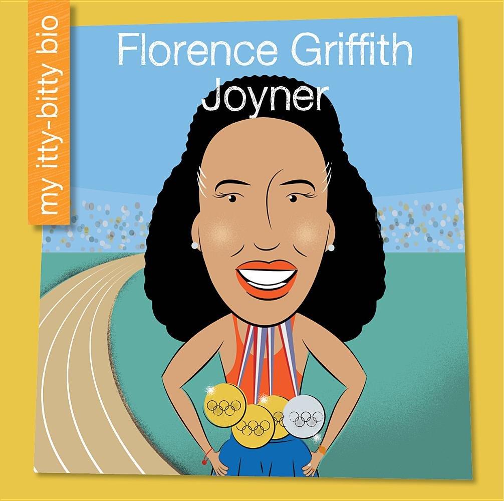 Florence Griffith Joyner (My Itty-Bitty Bio)