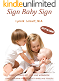 Sign Baby Sign - How to Use Sign Language Communication With Babies and Toddlers