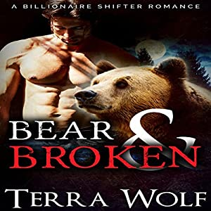 Bear & Broken: A BBW Billionaire Shifter Romance Audiobook
