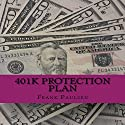 401k Protection Plan: Your 401k in the Recession Audiobook by Frank Paulsen Narrated by Bruce Stone