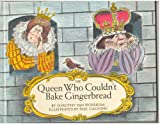 The Queen Who Couldn't Bake Gingerbread, Dorothy Van Woerkom, 0394830334