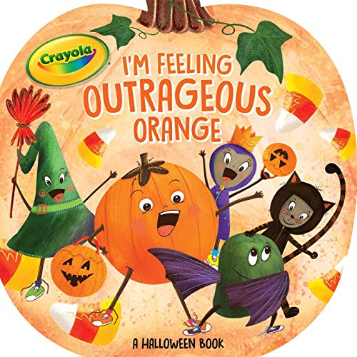 I'm Feeling Outrageous Orange: A Halloween Book (Crayola) -