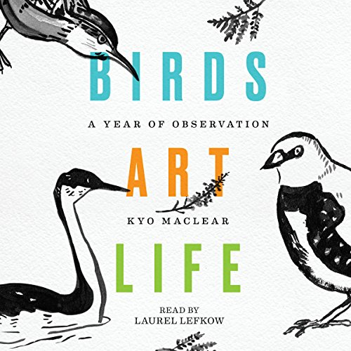Birds Art Life: A Year of Observation by Simon & Schuster Audio
