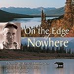 On the Edge of Nowhere | James Huntington,Lawrence Elliott