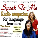 Speak to Me: A Fun Spanish/English Audio Magazine for Language Learners | Jennifer Ranger