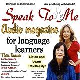 Speak to Me: A Fun Spanish/English Audio Magazine for Language Learners