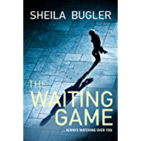 The Waiting Game: You never know who's watching ... (Ellen Kelly) (English Edition)