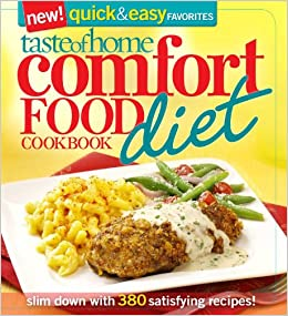 Taste of home comfort food diet cookbook new quick easy favorites taste of home comfort food diet cookbook new quick easy favorites slim down with 380 satisfying recipes taste of home 9780898219104 amazon forumfinder Gallery