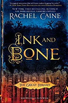 Ink and Bone (The Great Library Book 1) by [Caine, Rachel]