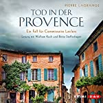 Tod in der Provence (Ein Fall für Commissaire Leclerc 1) | Pierre Lagrange