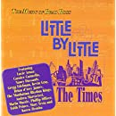 Little By Little- The Times
