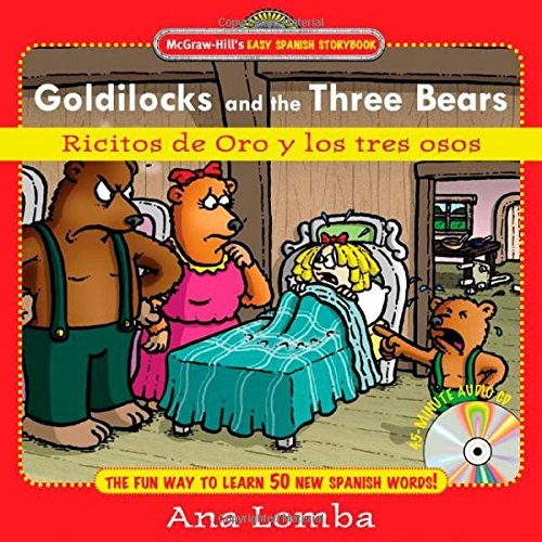 Easy Spanish Storybook:  Goldilocks and the Three Bears (Book + Audio CD): Ricitos de Oro y los Tres Osos (McGraw-Hill's Easy Spanish Storybook) by McGraw-Hill