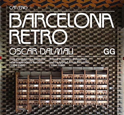 Barcelona Retro. Guia d'arquitectura moderna i d'arts aplicades a Barcelona (1954- 1980)