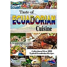 Taste of Ecuadorian Cuisine (Latin American Cuisine Book 10)