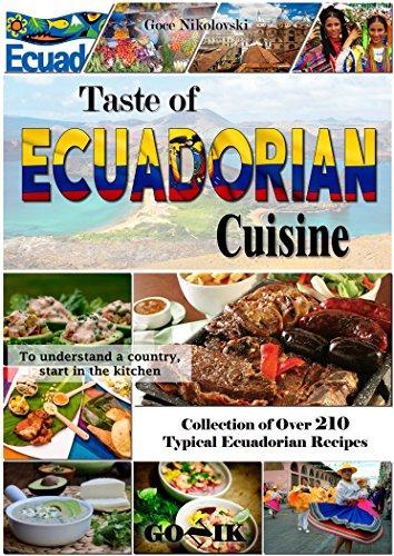 Taste of Ecuadorian Cuisine (Latin American Cuisine Book 10) by Goce Nikolovski