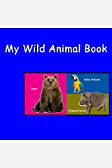 My Wild Animal Book (Baby Animals 5) Kindle Edition